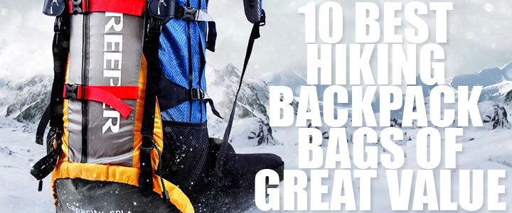 Best Hiking Backpack Bags of Great Value