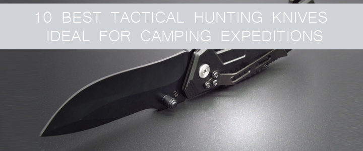 Best Tactical Hunting Knives Ideal for Camping Expeditions
