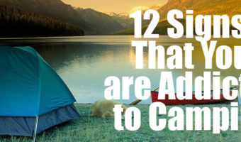 Signs That You are Addicted to Camping