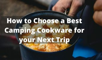 How to Choose a Best Camping Cookware for your Next Trip